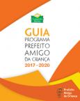 Guia Programa Prefeito Amigo da Criança 2017–2020