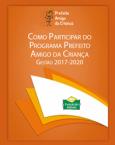 Como participar do Programa Prefeito Amigo da Criança Gestão 2017-2020